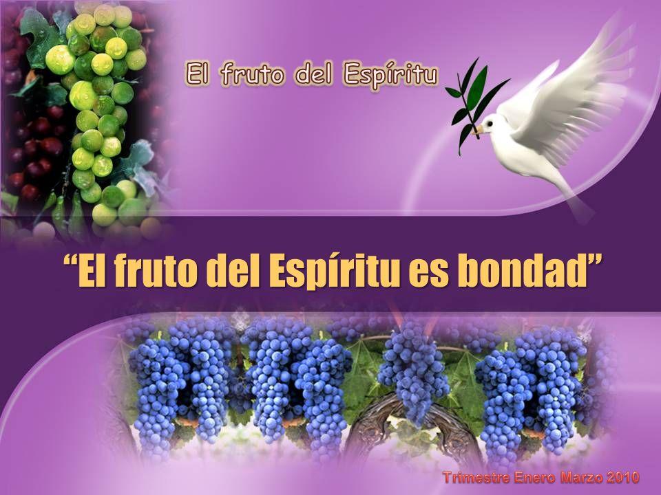 El fruto del Espíritu es bondad