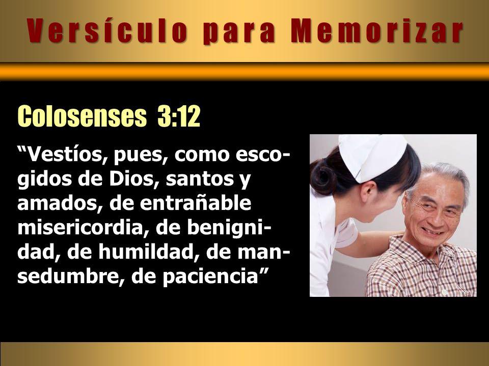 Vestíos, pues, como esco- gidos de Dios, santos y amados, de entrañable misericordia, de benigni- dad, de humildad, de man- sedumbre, de paciencia Col