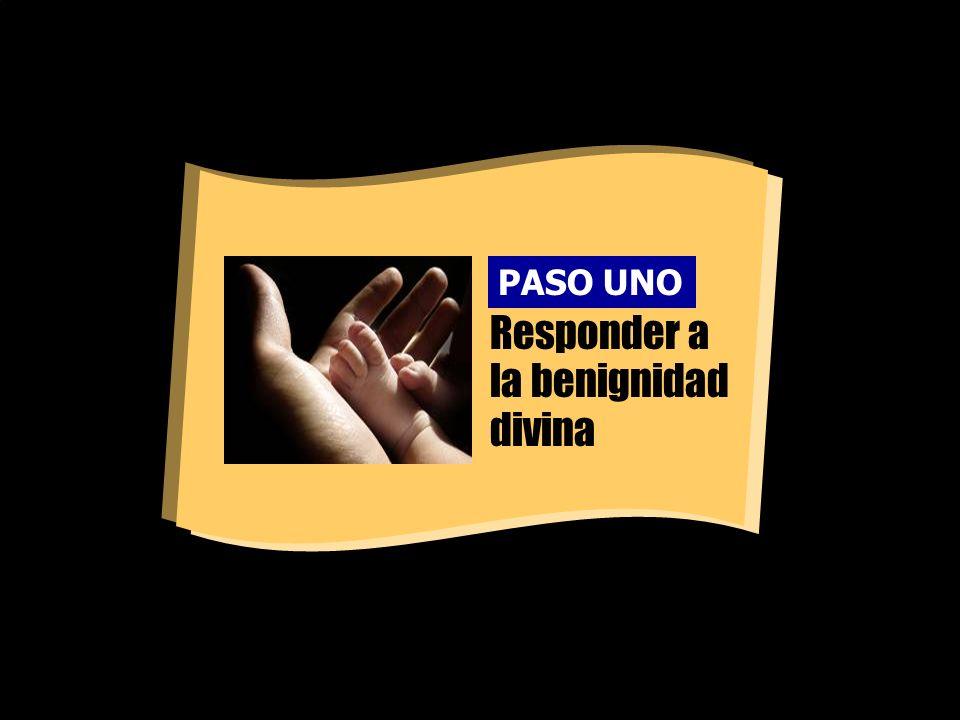 Responder a la benignidad divina PASO UNO