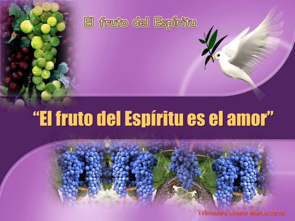El fruto del Espíritu es el amor