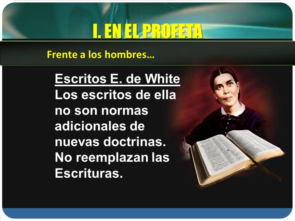 I.EN EL PROFETA Frente a los hombres… Escritos E.