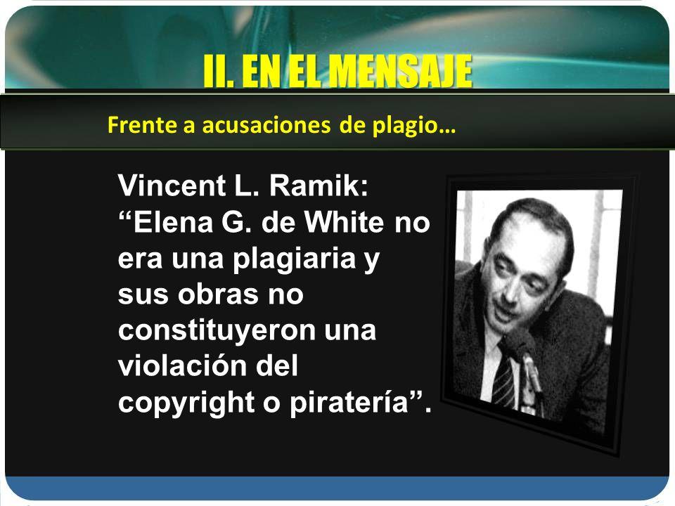 II.EN EL MENSAJE Vincent L. Ramik: Elena G.