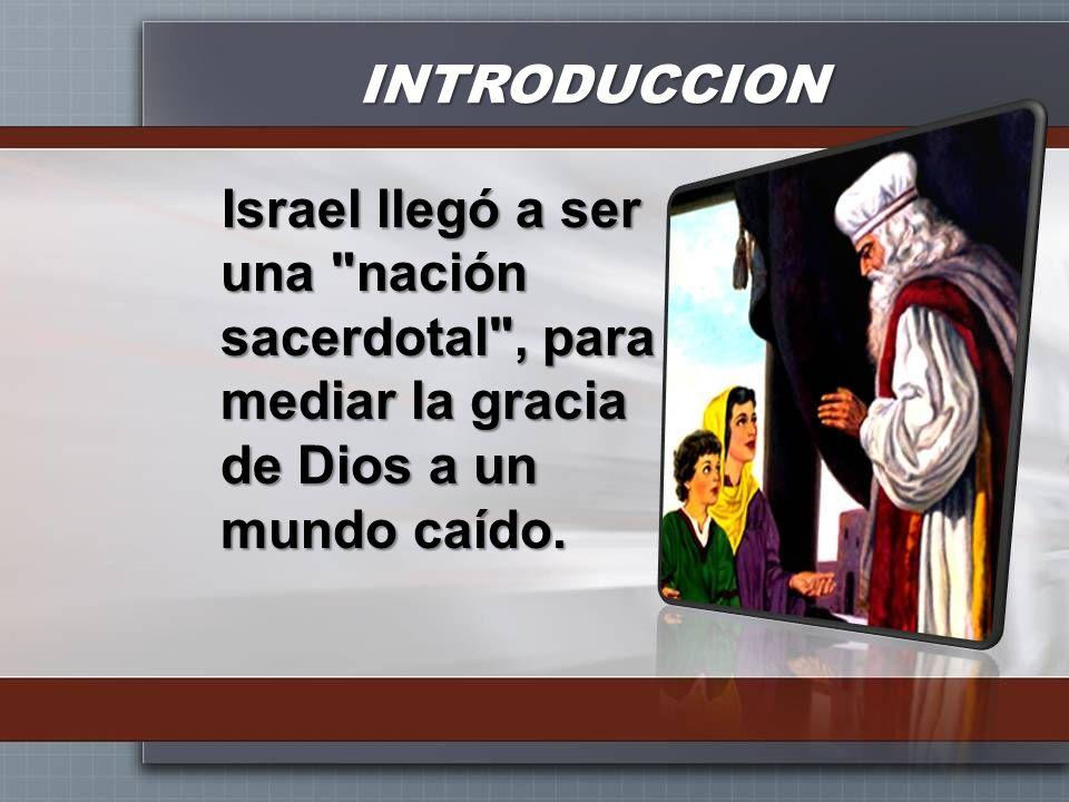 INTRODUCCION Israel llegó a ser una