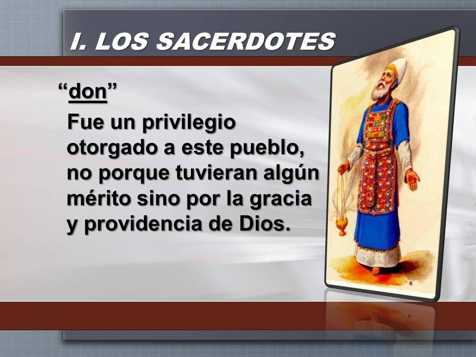 I. LOS SACERDOTES dondon Fue un privilegio otorgado a este pueblo, no porque tuvieran algún mérito sino por la gracia y providencia de Dios.
