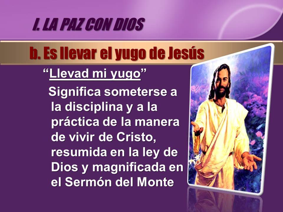 Llevad mi yugoLlevad mi yugo Significa someterse a la disciplina y a la práctica de la manera de vivir de Cristo, resumida en la ley de Dios y magnifi