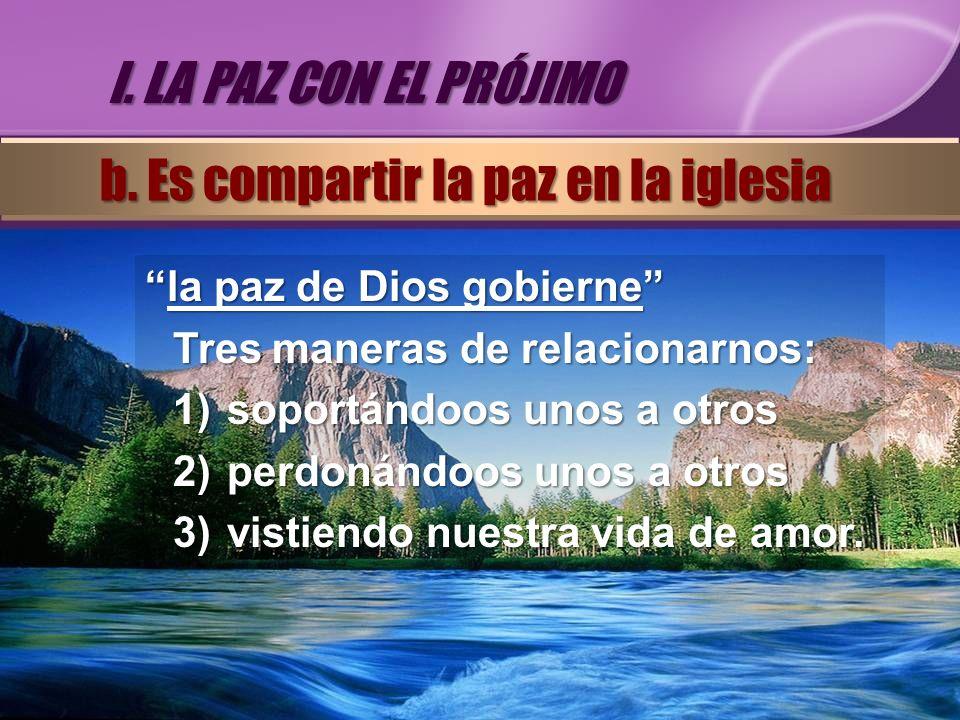 la paz de Dios gobiernela paz de Dios gobierne Tres maneras de relacionarnos: 1)soportándoos unos a otros 2)perdonándoos unos a otros 3)vistiendo nues
