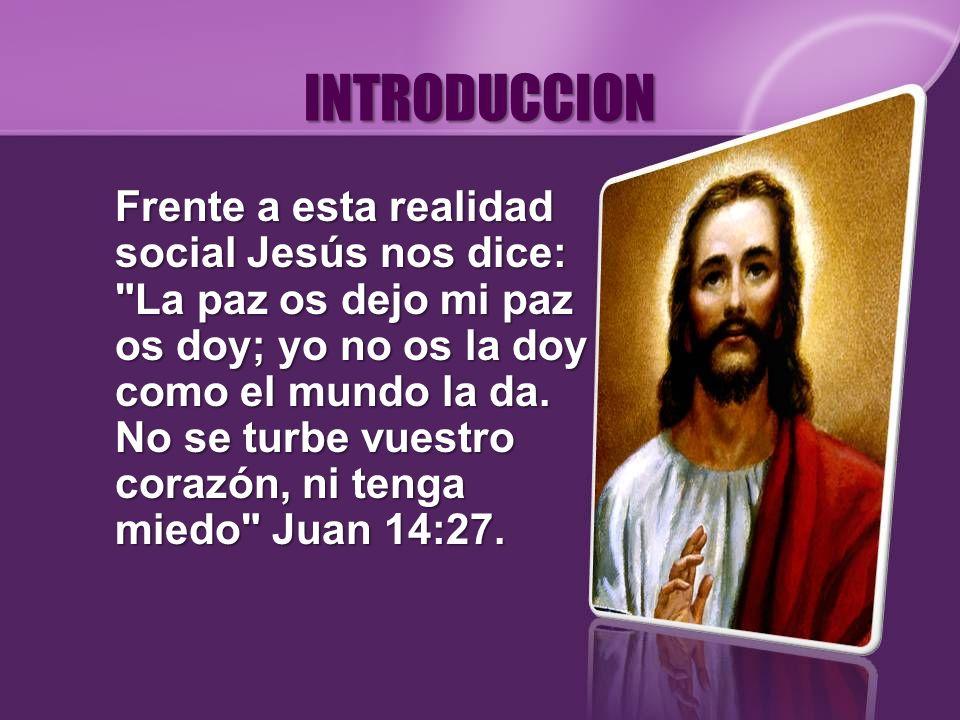 INTRODUCCION Frente a esta realidad social Jesús nos dice: