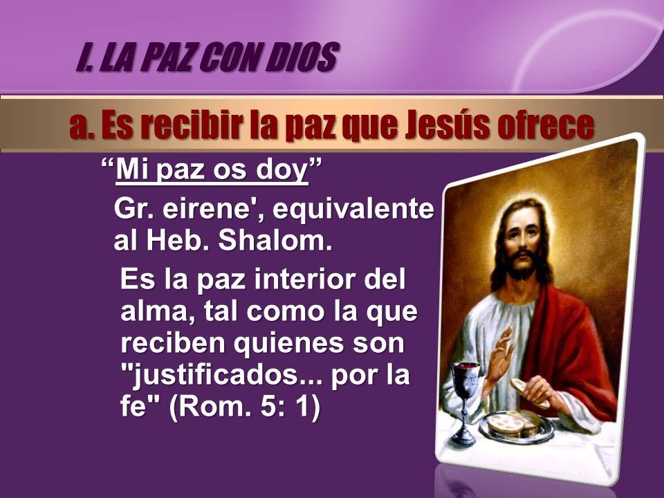 Mi paz os doyMi paz os doy Gr. eirene', equivalente al Heb. Shalom. Es la paz interior del alma, tal como la que reciben quienes son