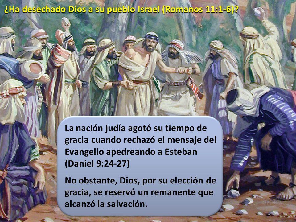¿Ha desechado Dios a su pueblo Israel (Romanos 11:1-6)? La nación judía agotó su tiempo de gracia cuando rechazó el mensaje del Evangelio apedreando a