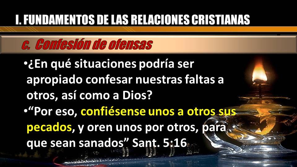 ¿En qué situaciones podría ser apropiado confesar nuestras faltas a otros, así como a Dios? ¿En qué situaciones podría ser apropiado confesar nuestras