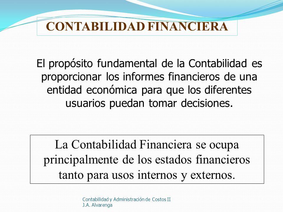 El propósito fundamental de la Contabilidad es proporcionar los informes financieros de una entidad económica para que los diferentes usuarios puedan