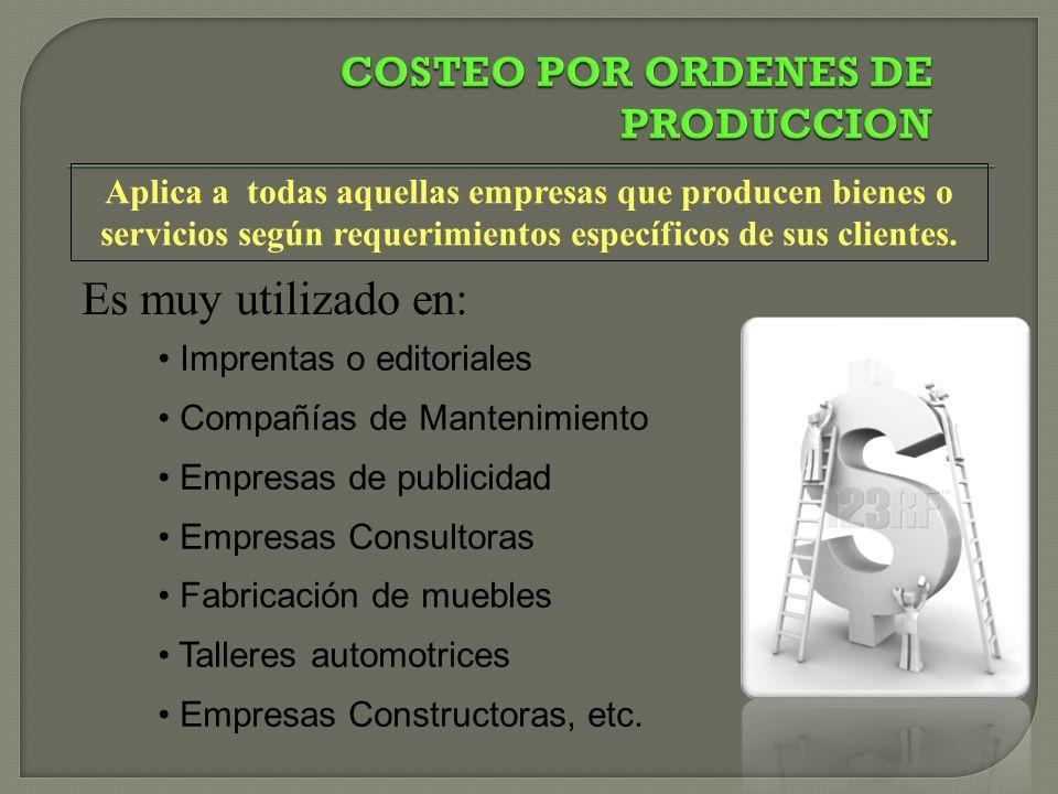 Es muy utilizado en: Imprentas o editoriales Compañías de Mantenimiento Empresas de publicidad Empresas Consultoras Fabricación de muebles Talleres automotrices Empresas Constructoras, etc.