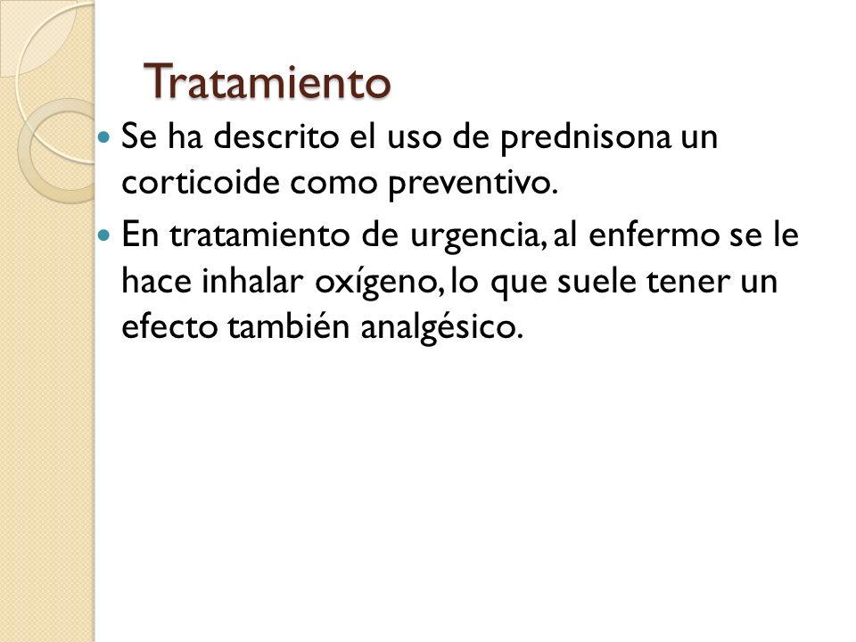 Tratamiento Se ha descrito el uso de prednisona un corticoide como preventivo. En tratamiento de urgencia, al enfermo se le hace inhalar oxígeno, lo q