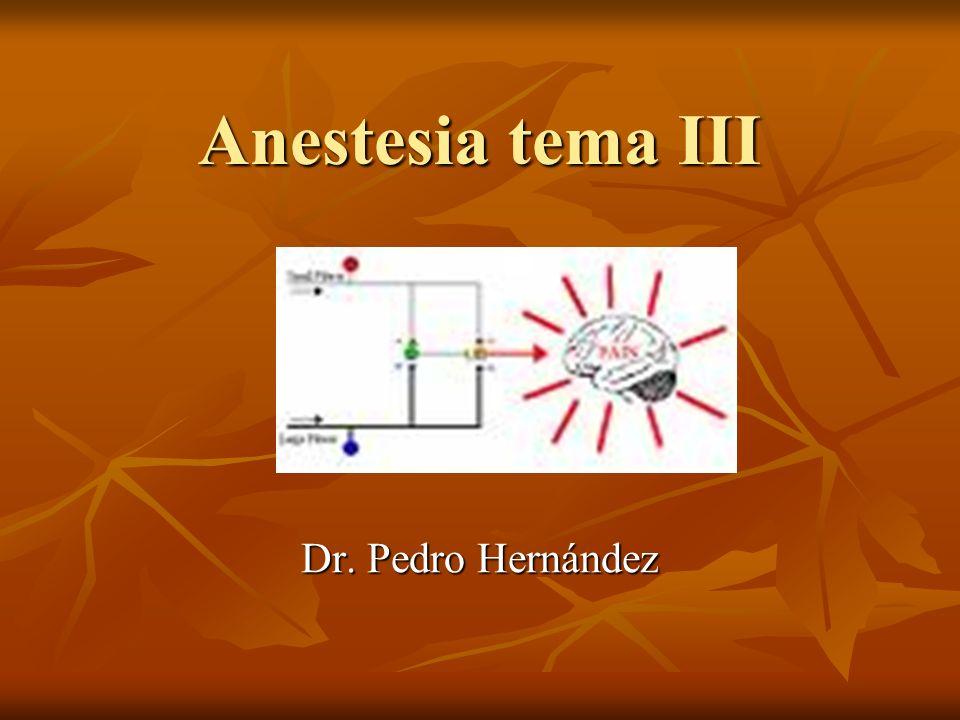 Anestesia tema III Dr. Pedro Hernández