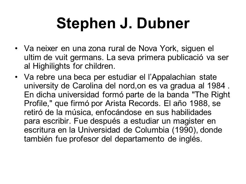 Stephen J. Dubner Va neixer en una zona rural de Nova York, siguen el ultim de vuit germans. La seva primera publicació va ser al Highilights for chil