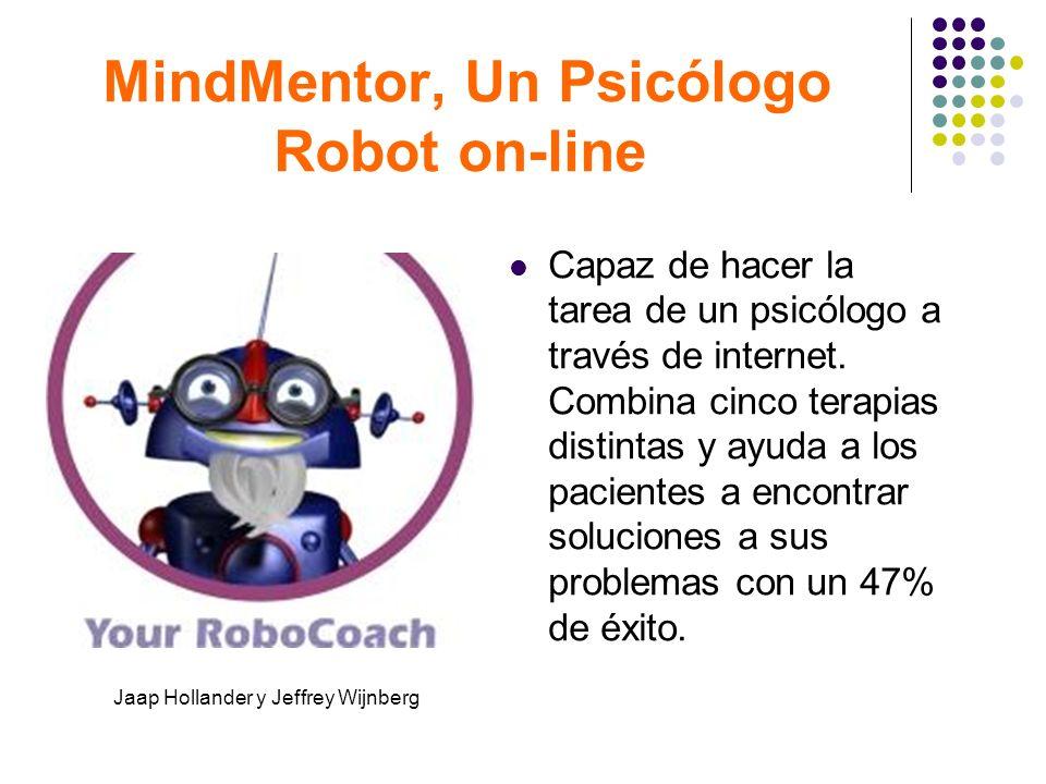 MindMentor, Un Psicólogo Robot on-line Capaz de hacer la tarea de un psicólogo a través de internet. Combina cinco terapias distintas y ayuda a los pa