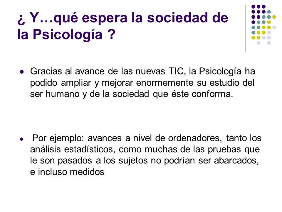 ¿ Y…qué espera la sociedad de la Psicología .