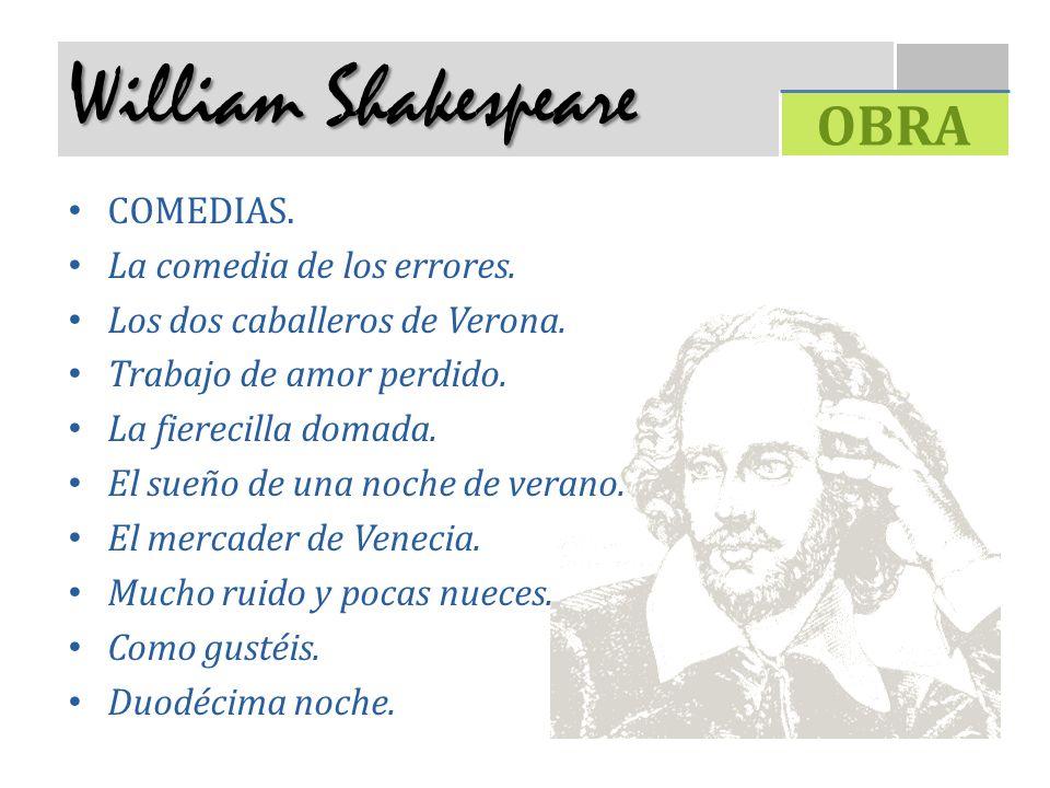 William Shakespeare COMEDIAS. La comedia de los errores. Los dos caballeros de Verona. Trabajo de amor perdido. La fierecilla domada. El sueño de una