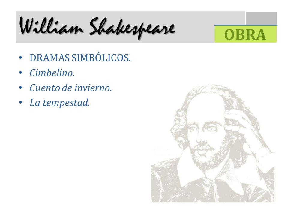 William Shakespeare DRAMAS SIMBÓLICOS. Cimbelino. Cuento de invierno. La tempestad. OBRA