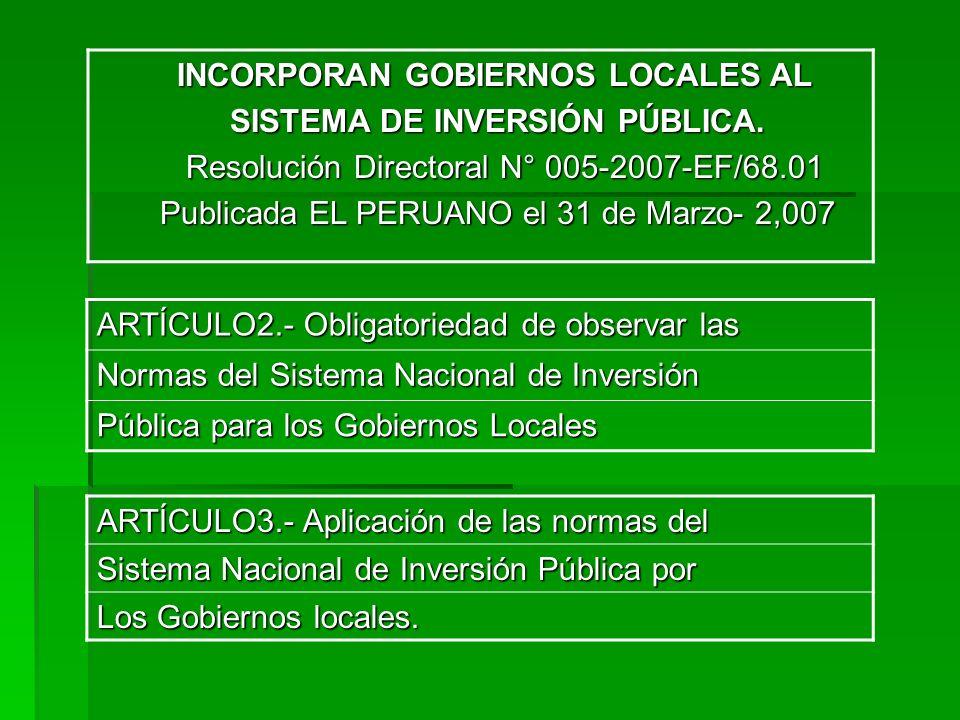 INCORPORAN GOBIERNOS LOCALES AL INCORPORAN GOBIERNOS LOCALES AL SISTEMA DE INVERSIÓN PÚBLICA. SISTEMA DE INVERSIÓN PÚBLICA. Resolución Directoral N° 0