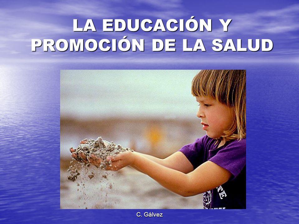C. Gálvez LA EDUCACIÓN Y PROMOCIÓN DE LA SALUD