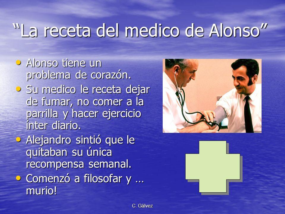 C. Gálvez La receta del medico de Alonso Alonso tiene un problema de corazón. Alonso tiene un problema de corazón. Su medico le receta dejar de fumar,