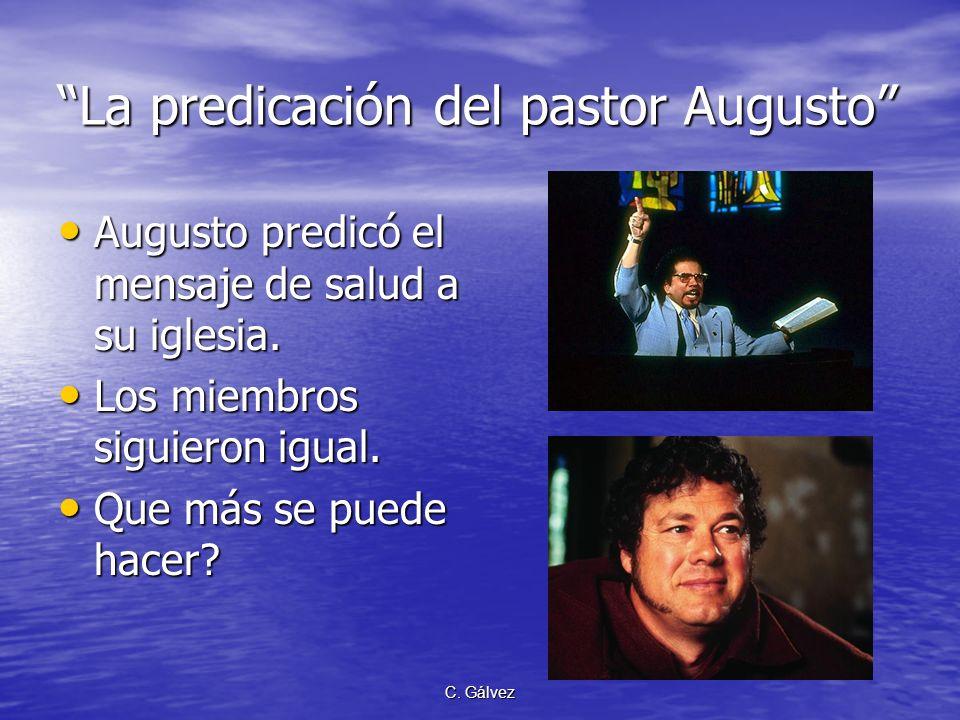 C. Gálvez La predicación del pastor Augusto Augusto predicó el mensaje de salud a su iglesia. Augusto predicó el mensaje de salud a su iglesia. Los mi