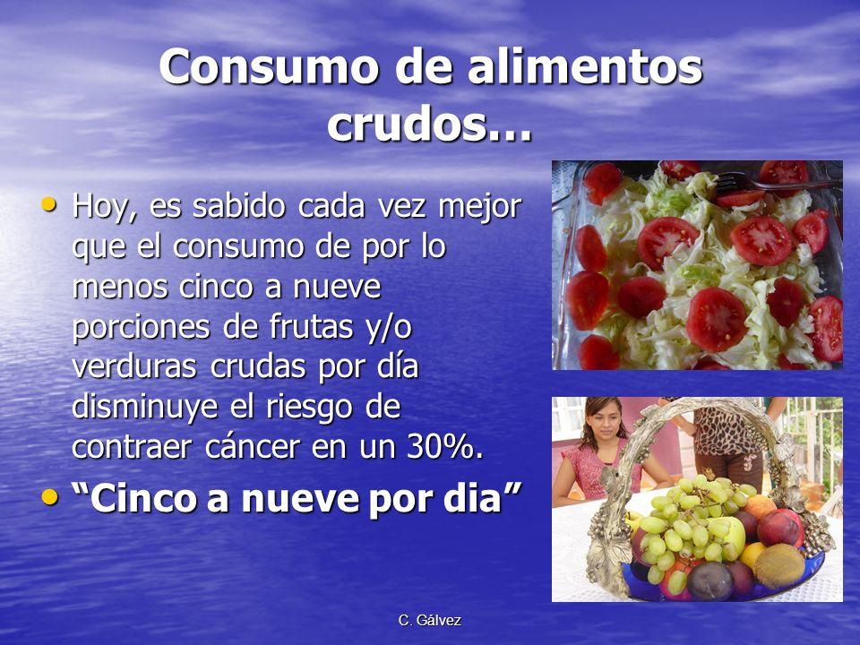 C. Gálvez Consumo de alimentos crudos para resistencia al cáncer El primer alimento escogido por el Creador fue frutas, oleaginosas, legumbres, cereal