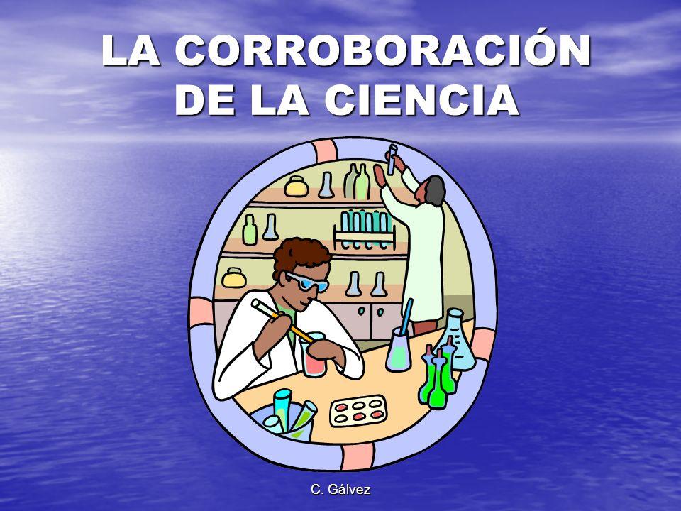 C. Gálvez LA CORROBORACIÓN DE LA CIENCIA