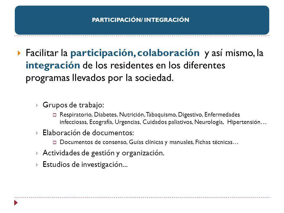 Facilitar la participación, colaboración y así mismo, la integración de los residentes en los diferentes programas llevados por la sociedad. Grupos de