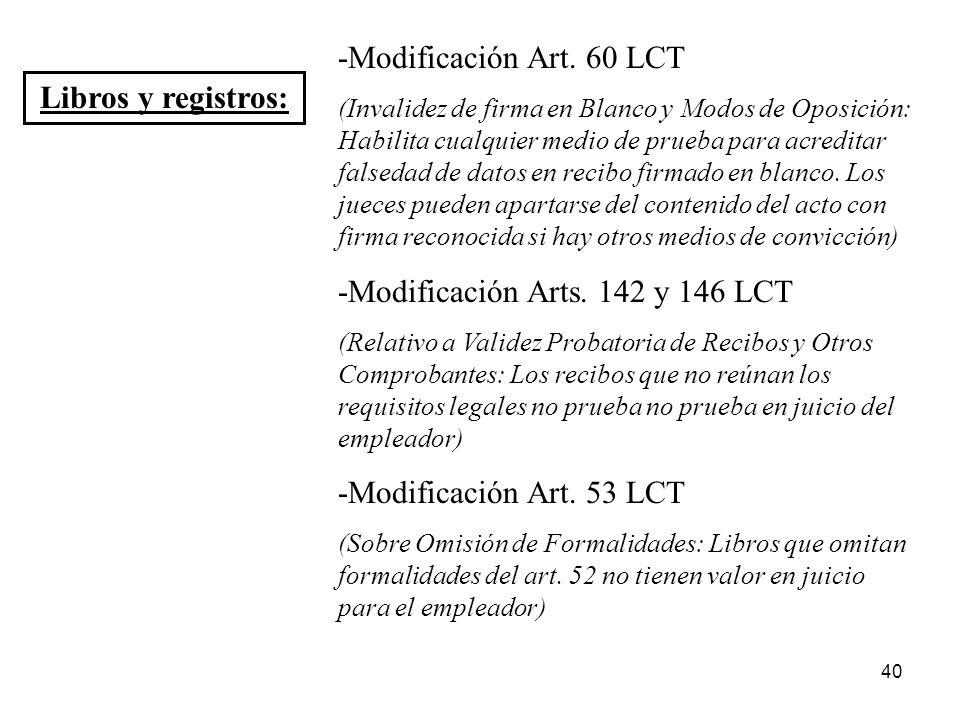 40 Libros y registros: -Modificación Art. 60 LCT (Invalidez de firma en Blanco y Modos de Oposición: Habilita cualquier medio de prueba para acreditar