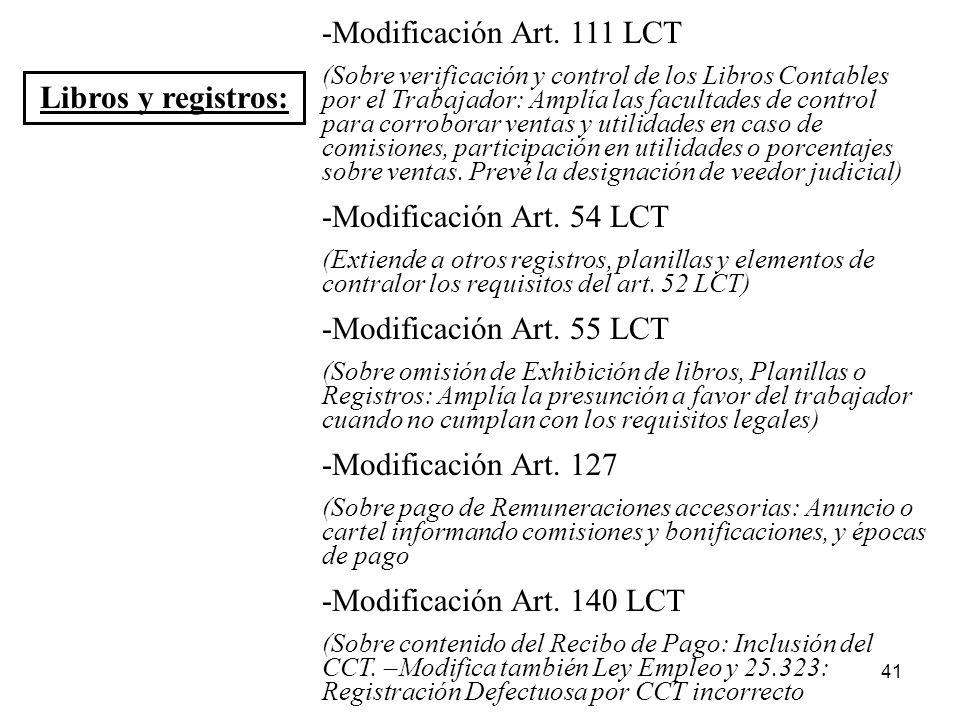 41 Libros y registros: -Modificación Art. 111 LCT (Sobre verificación y control de los Libros Contables por el Trabajador: Amplía las facultades de co