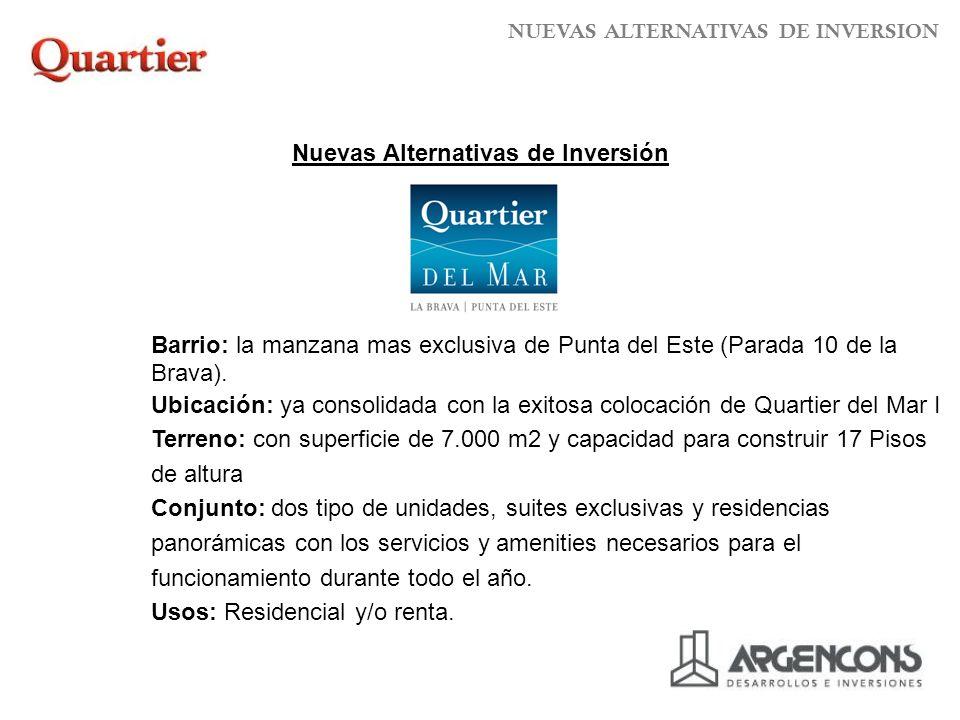 Barrio: la manzana mas exclusiva de Punta del Este (Parada 10 de la Brava).