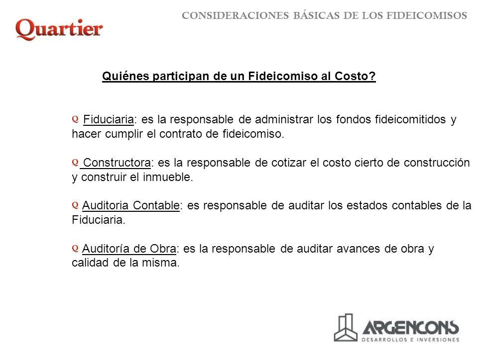 Fiduciaria: es la responsable de administrar los fondos fideicomitidos y hacer cumplir el contrato de fideicomiso.