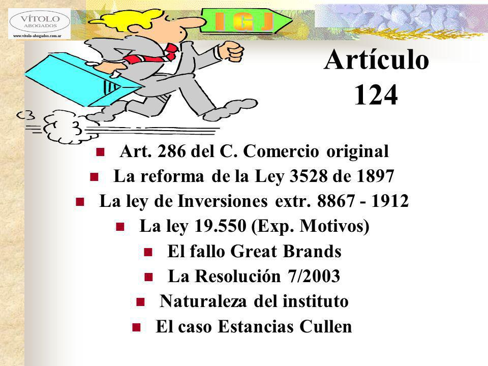 Artículo 124 Art. 286 del C. Comercio original La reforma de la Ley 3528 de 1897 La ley de Inversiones extr. 8867 - 1912 La ley 19.550 (Exp. Motivos)