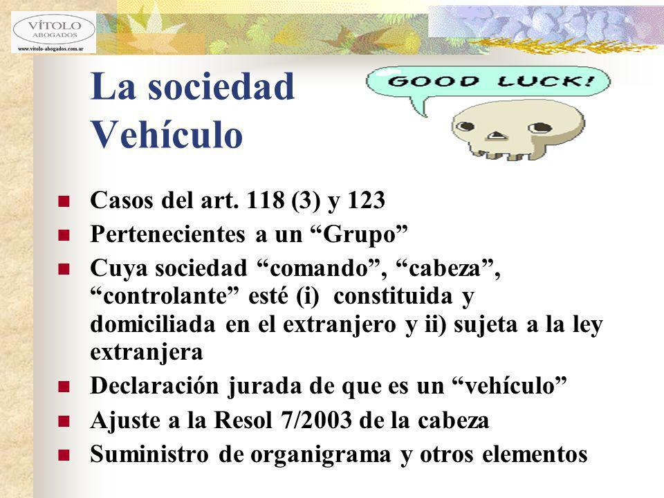 La sociedad Vehículo Casos del art. 118 (3) y 123 Pertenecientes a un Grupo Cuya sociedad comando, cabeza, controlante esté (i) constituida y domicili