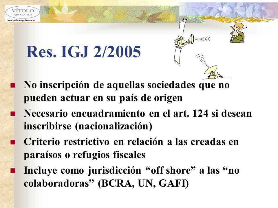 Res. IGJ 2/2005 No inscripción de aquellas sociedades que no pueden actuar en su país de origen Necesario encuadramiento en el art. 124 si desean insc