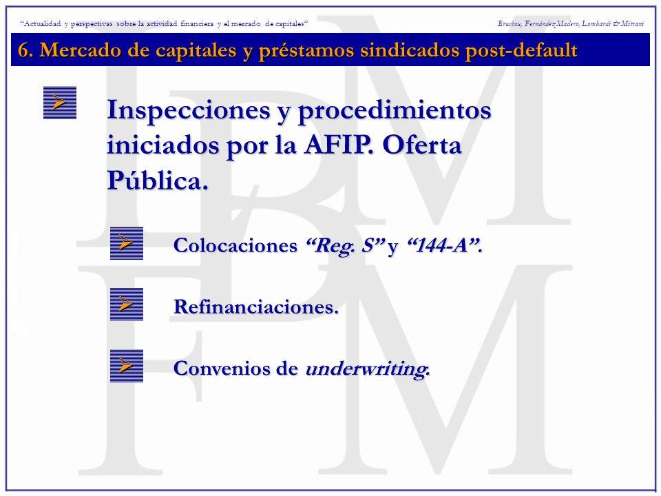 6. Mercado de capitales y préstamos sindicados post-default Bruchou, Fernández Madero, Lombardi & Mitrani Inspecciones y procedimientos iniciados por