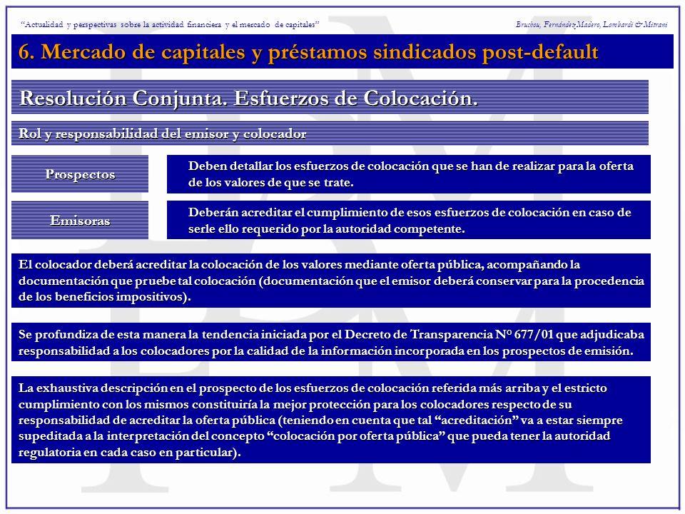 6. Mercado de capitales y préstamos sindicados post-default Bruchou, Fernández Madero, Lombardi & Mitrani Resolución Conjunta. Esfuerzos de Colocación