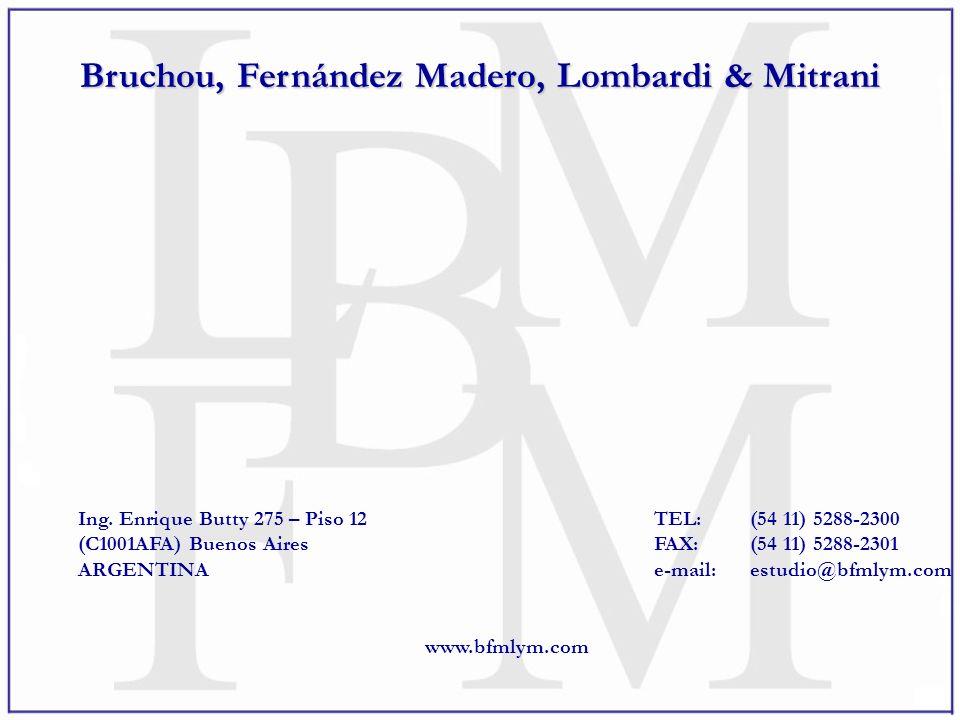 Ing. Enrique Butty 275 – Piso 12TEL:(54 11) 5288-2300 (C1001AFA) Buenos AiresFAX:(54 11) 5288-2301 ARGENTINAe-mail:estudio@bfmlym.com www.bfmlym.com B