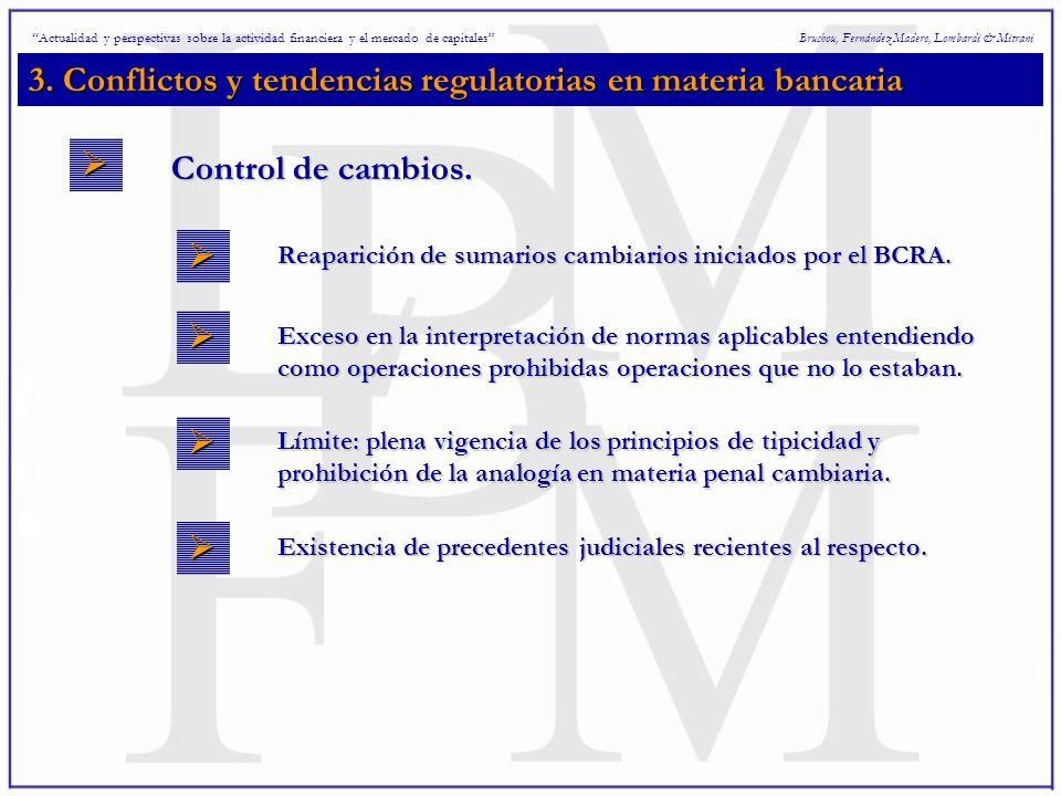 3. Conflictos y tendencias regulatorias en materia bancaria Bruchou, Fernández Madero, Lombardi & Mitrani Control de cambios. Actualidad y perspectiva
