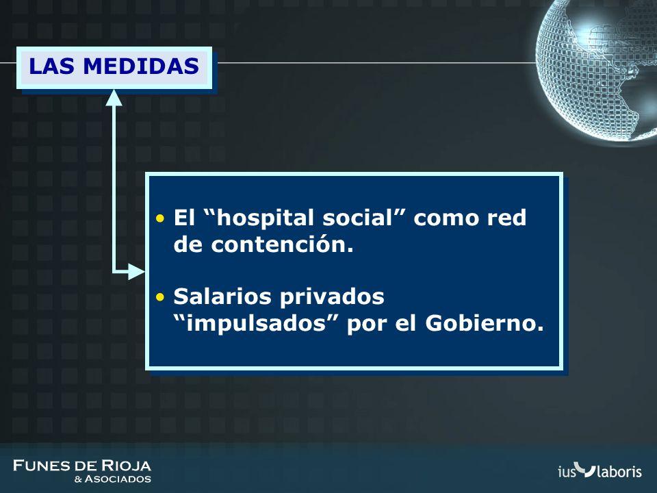 El hospital social como red de contención. Salarios privados impulsados por el Gobierno. El hospital social como red de contención. Salarios privados