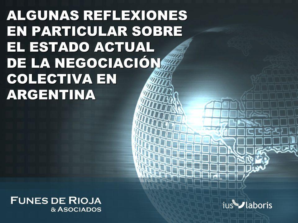 ALGUNAS REFLEXIONES EN PARTICULAR SOBRE EL ESTADO ACTUAL DE LA NEGOCIACIÓN COLECTIVA EN ARGENTINA