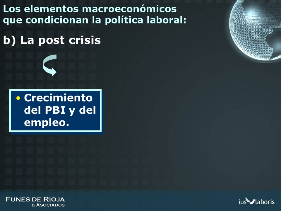 Los elementos macroeconómicos que condicionan la política laboral: b) La post crisis Crecimiento del PBI y del empleo.