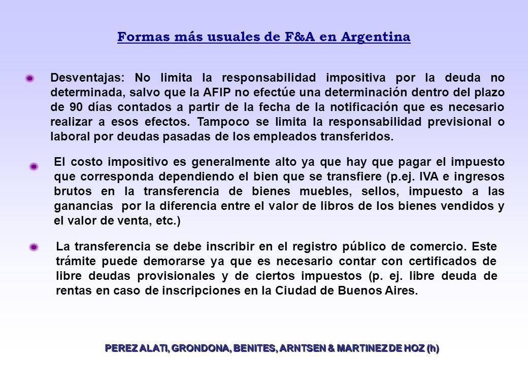 Formas más usuales de F&A en Argentina PEREZ ALATI, GRONDONA, BENITES, ARNTSEN & MARTINEZ DE HOZ (h) La transferencia se debe inscribir en el registro público de comercio.