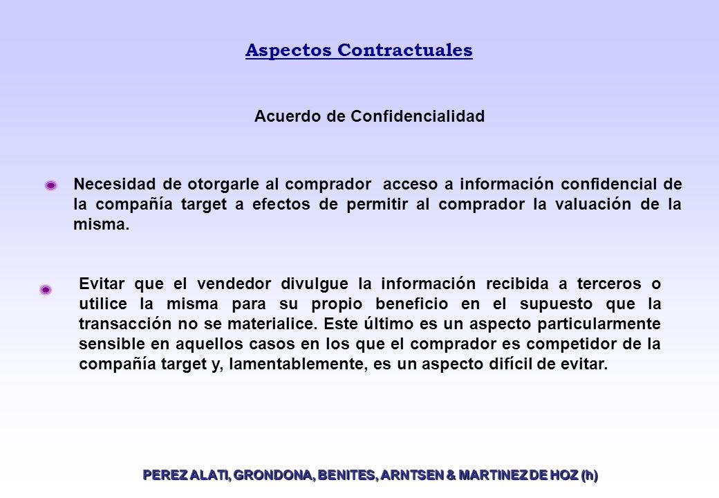 Aspectos Contractuales PEREZ ALATI, GRONDONA, BENITES, ARNTSEN & MARTINEZ DE HOZ (h) Necesidad de otorgarle al comprador acceso a información confidencial de la compañía target a efectos de permitir al comprador la valuación de la misma.
