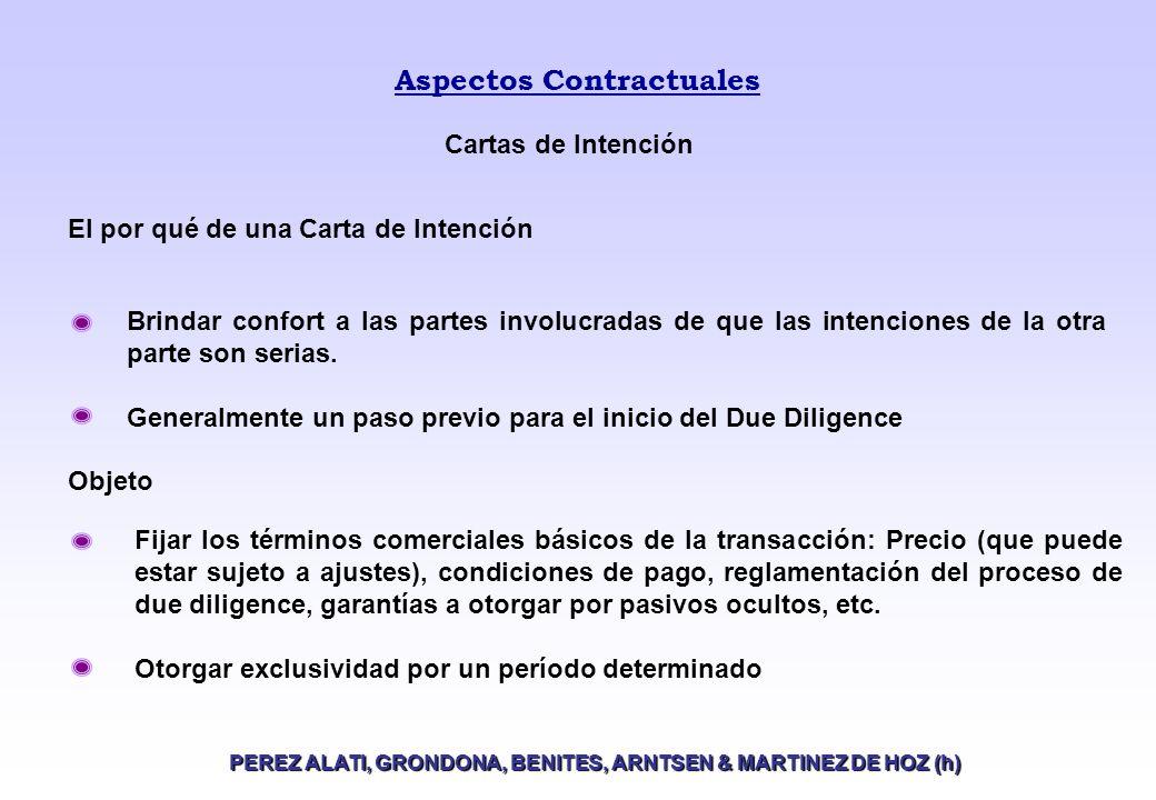 Aspectos Contractuales PEREZ ALATI, GRONDONA, BENITES, ARNTSEN & MARTINEZ DE HOZ (h) Brindar confort a las partes involucradas de que las intenciones de la otra parte son serias.