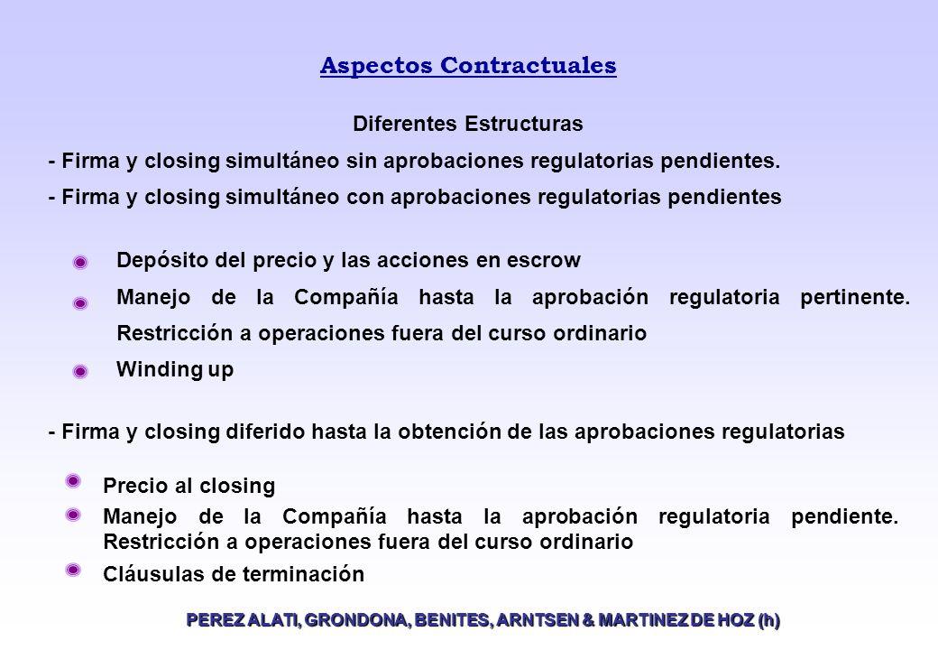 Aspectos Contractuales PEREZ ALATI, GRONDONA, BENITES, ARNTSEN & MARTINEZ DE HOZ (h) Depósito del precio y las acciones en escrow Manejo de la Compañía hasta la aprobación regulatoria pertinente.