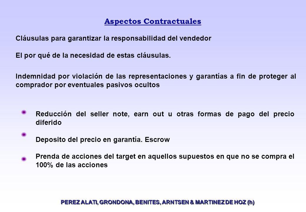 Aspectos Contractuales PEREZ ALATI, GRONDONA, BENITES, ARNTSEN & MARTINEZ DE HOZ (h) Reducción del seller note, earn out u otras formas de pago del precio diferido Deposito del precio en garantía.