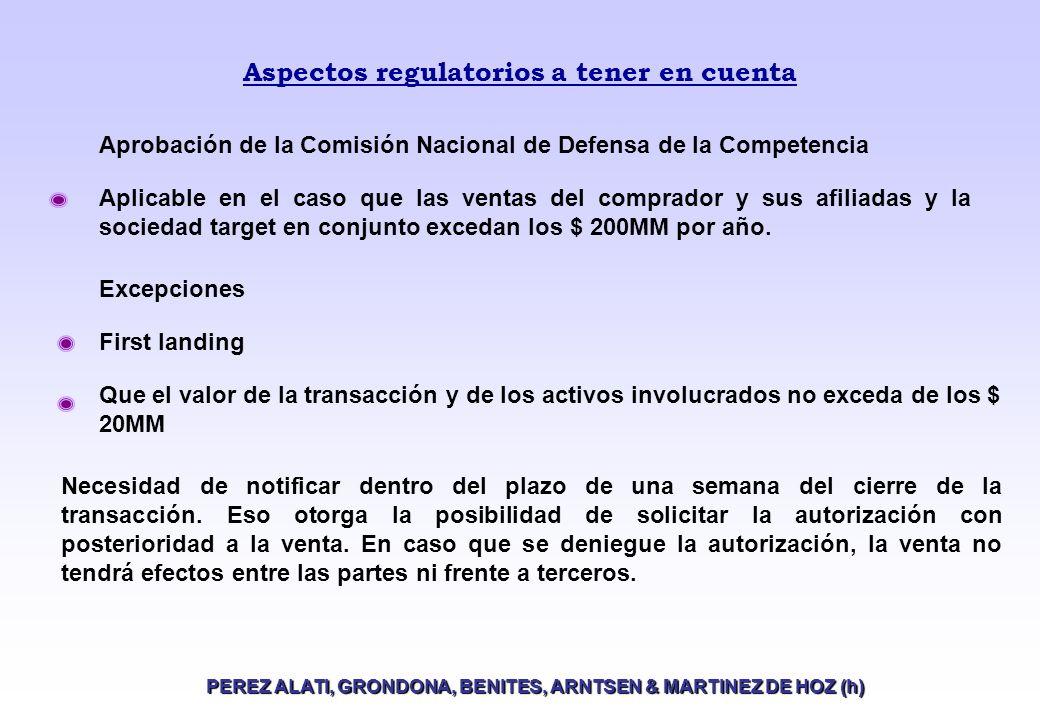Operaciones de Private Equity en Argentina PEREZ ALATI, GRONDONA, BENITES, ARNTSEN & MARTINEZ DE HOZ (h) En virtud de las características antes citadas, en la mayoría de las inversiones de private equity se suscribe un Acuerdo de Accionistas a fin de obtener lo siguiente: Injerencia en, y/o control sobre, el gobierno de la Compañía target.